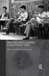 Men and Masculinities in Southeast Asia ebook by