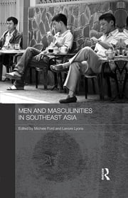 Men and Masculinities in Southeast Asia ebook by Michele Ford,Lenore Lyons