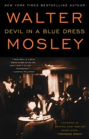 Devil in a Blue Dress - Featuring an Original Easy Rawlins Short Story ebook by Walter Mosley