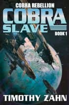Cobra Slave ebook by Timothy Zahn