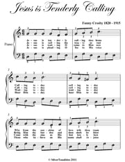 Jesus Is Tenderly Calling You Home Easy Piano Sheet Music ebook by Fanny Crosby