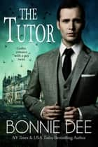 The Tutor ebook by Bonnie Dee