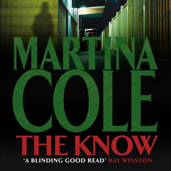 The Know - A dark suspense thriller of violence and vengeance audiobook by Martina Cole