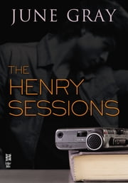The Henry Sessions (Disarm #4) ebook by June Gray