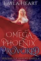 Omega Phoenix: Provoked ebook by
