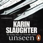 Unseen audiobook by Karin Slaughter