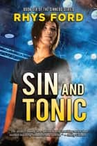 Sin and Tonic ebook by Rhys Ford