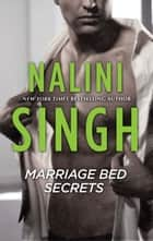 Marriage Bed Secrets eBook by Nalini Singh