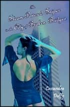 The Steam-Powered Sniper in the City of Broken Bridges ebook by Cassandra Duffy