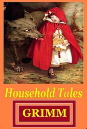 Household Tales ebook by Brothers Grimm