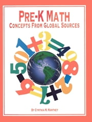 Pre-K Math - Concepts from Global Sources ebook by Cynthia Manthey