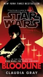 Bloodline (Star Wars) eBook by Claudia Gray