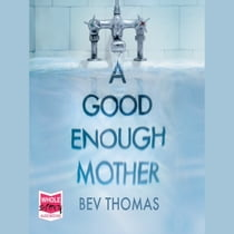 A Good Enough Mother Áudiolivro by Bev Thomas, Rebecca Lacey
