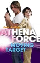 Moving Target (Mills & Boon Silhouette) ebook by Lori A. May