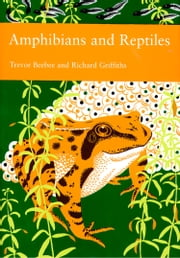 Amphibians and Reptiles (Collins New Naturalist Library, Book 87) ebook by Trevor Beebee,Richard Griffiths