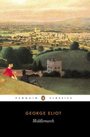 Middlemarch ebook by George Eliot,Rosemary Ashton,Rosemary Ashton