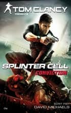 Splinter Cell Conviction ebook by Tom Clancy
