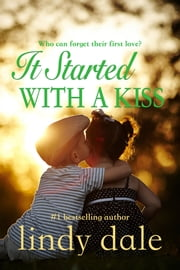 It Started With A Kiss - A Romance Novella ebook by Lindy Dale