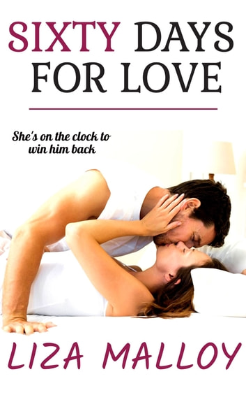 Sixty Days for Love ebook by Liza Malloy