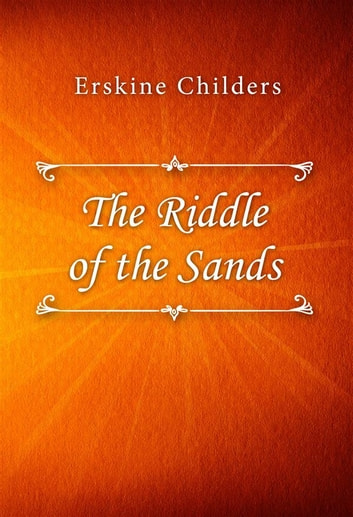 The Riddle of the Sands 電子書 by Erskine Childers