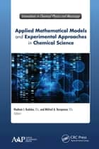 Applied Mathematical Models and Experimental Approaches in Chemical Science ebook by Vladimir Ivanovitch Kodolov,Mikhail A. Korepanov