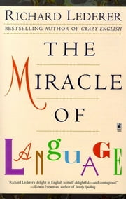 The Miracle of Language ebook by Richard Lederer