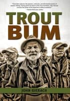 Trout Bum ebook by John Gierach,Gary LaFontaine