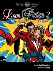 Love Potion 2: The Man Who Got Away ebook by Hamilton, Gail