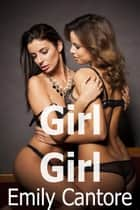Girl Girl ebook by Emily Cantore