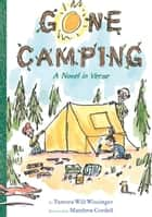 Gone Camping - A Novel in Verse ebook by Tamera Will Wissinger, Matthew Cordell