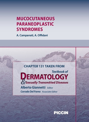 Chapter 131 Taken from Textbook of Dermatology & Sexually Trasmitted Diseases - MUCOCUTANEOUS PARANEOPLASTIC SYNDROMES ebook by A.Giannetti,A. Campanati,A. Offi dani