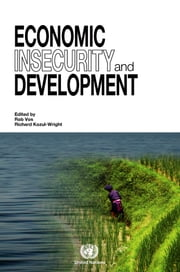 Economic Insecurity and Development ebook by United Nations