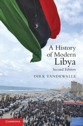 A History of Modern Libya ebook by Vandewalle, Dirk