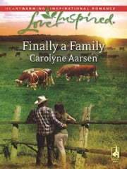 Finally a Family (Mills & Boon Love Inspired) ebook by Carolyne Aarsen