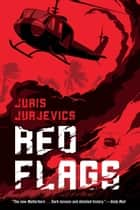 Red Flags ebook by Juris Jurjevics