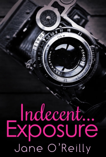 Indecent...Exposure ebook by Jane O'Reilly