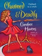 Charmed & Deadly ebook by Candace Havens