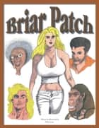 Briar Patch eBook by Mike Jones
