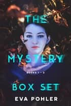 The Mystery Box Set - The Nightmare Collection ebook by Eva Pohler