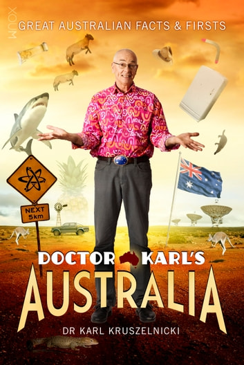 Doctor Karl's Australia - Great Australian Facts & Firsts ebook by Dr Karl Kruszelnicki