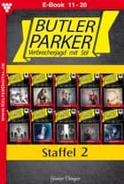 Butler Parker Staffel 2 - Kriminalroman - E-Book 11-20 ebook by Günter Dönges