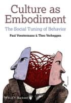 Culture as Embodiment ebook by Paul Voestermans,Theo Verheggen