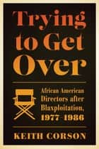 Trying to Get Over ebook by Keith Corson