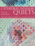 Cathedral Window Qulting ebook by Lynne Edwards