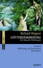 Götterdämmerung - Der Ring des Nibelungen ebook by Richard Wagner, Kurt Pahlen, Richard Wagner,...