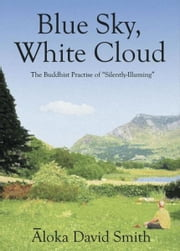 Blue Sky, White Cloud ebook by Aloka David Smith