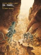 On Mars - Tome 1 - Un Monde nouveau ebook by Grun, Sylvain Runberg