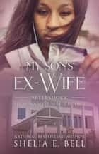 My Son's Ex-Wife: Aftershock ebook by Shelia E. Bell