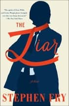 The Liar - A Novel ebook by Stephen Fry
