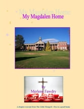 My Magdalen Home ebook by Merlene Fawdry